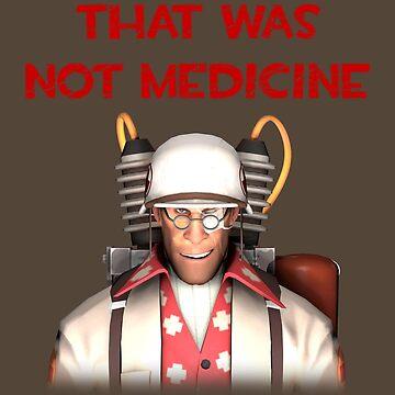 "My Medic ""Medicine"" Shirt by MegaGalactus"