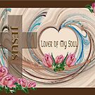 Lover Of My Soul by judygal