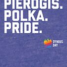 3Ps of Dyngus Day (Pierogis, Polka, Piwo) - Pride Edition by niemozliwe