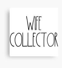 "Wife Collector ""Simply Described"" Metal Print"