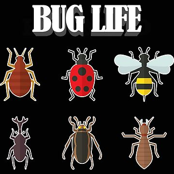 Insects Bug Entomology Funny Design - Bug Life by kudostees