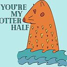 You're My Otter Half by Nataliatcha