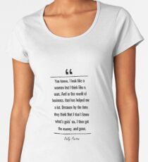 Dolly Parton famous quote about business Frauen Premium T-Shirts