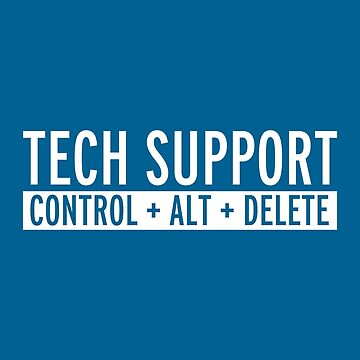 Tech Support Funny Quote by quarantine81