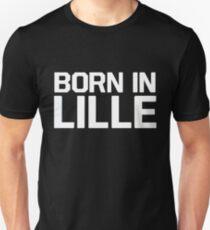 Born in Lille Unisex T-Shirt