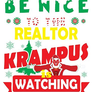 Be Nice To The Realtor Krampus Is Watching Funny Xmas Design by epicshirts