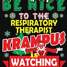 Be Nice To The Respiratory Therapist Krampus Is Watching Funny Xmas Design by epicshirts