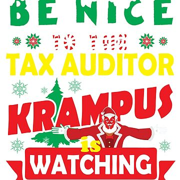 Be Nice To The Tax Auditor Krampus Is Watching Funny Xmas Design by epicshirts