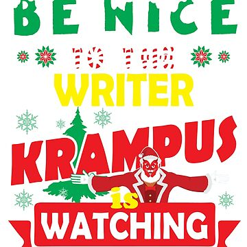 Be Nice To The Writer Krampus Is Watching Funny Xmas Design by epicshirts
