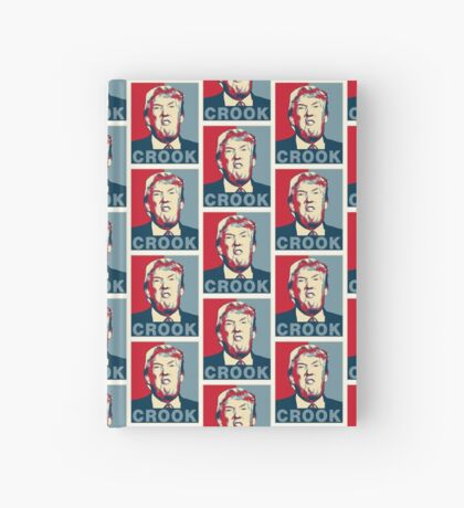 Trump Crook Poster Hardcover Journal