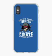 Cute Always Be Yourself Unless You Can Be Pirate Art Gift iPhone Case