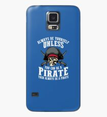 Cute Always Be Yourself Unless You Can Be Pirate Art Gift Case/Skin for Samsung Galaxy