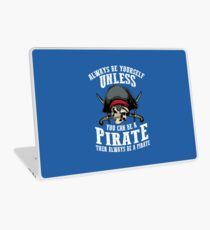 Cute Always Be Yourself Unless You Can Be Pirate Art Gift Laptop Skin