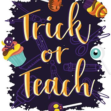 TRICK OR TEACH HALLOWEEN DESIGN by Saruk