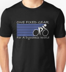 One Fixed Gear For A Dynamic World Unisex T-Shirt