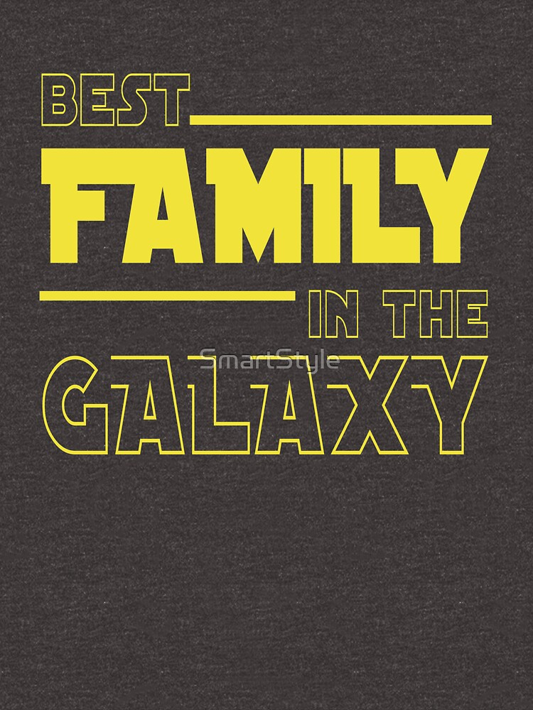 The Best Family In The Galaxy by SmartStyle