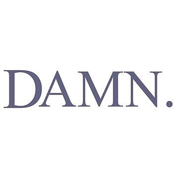 Kendrick Lamar Damn by notfamous
