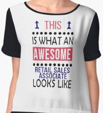 Retail Sales Associate Awesome Looks Birthday Christmas Funny  Chiffon Top