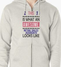 Retail Sales Associate Awesome Looks Birthday Christmas Funny  Zipped Hoodie