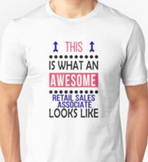 Retail Sales Associate Awesome Looks Birthday Christmas Funny  Unisex T-Shirt