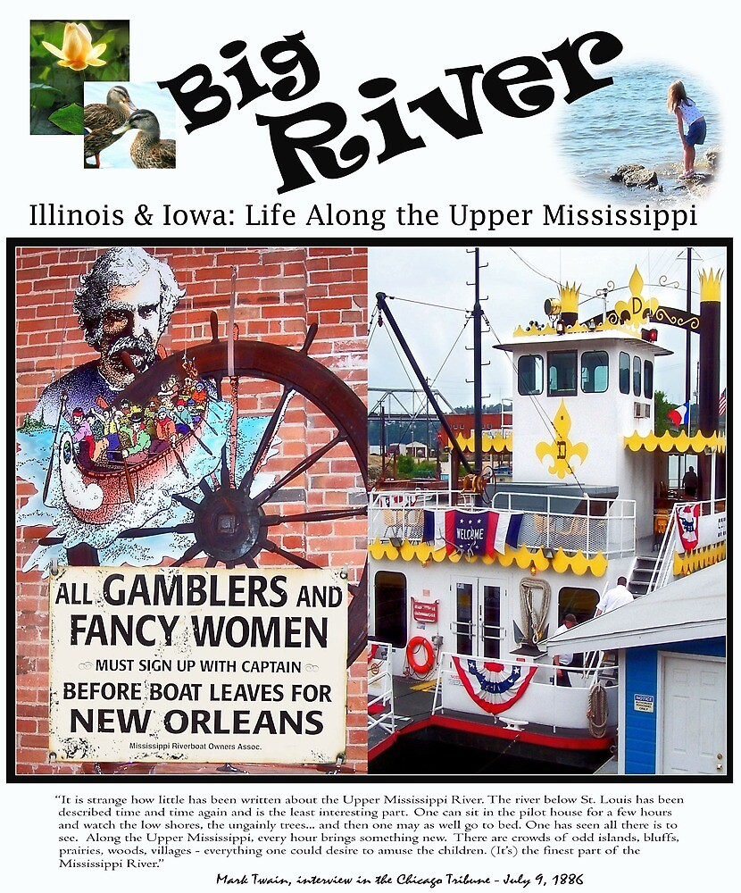 Big River - Life on the Upper Mississippi Then & Now by Nadya Johnson