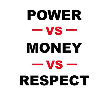 Money power and respect by NoestHymnself