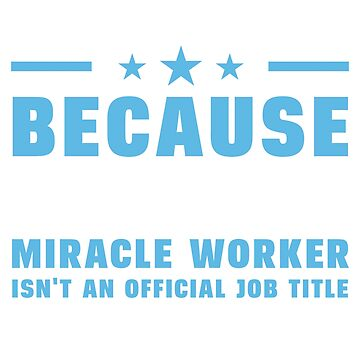 Journalist Because Freakin' Miracle Worker Isn't An Official Job Title by berryferro