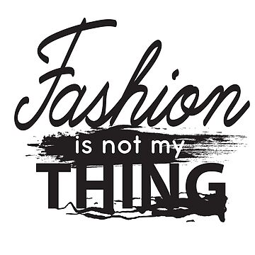 fashion is not my thing  by kislev