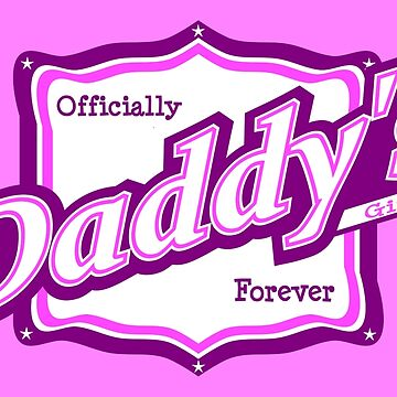 Officially Daddy's Girl by DaddysHome