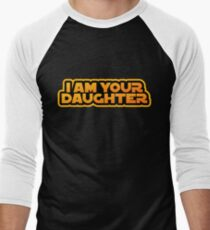 I am your family, I am your daughter Men's Baseball ¾ T-Shirt