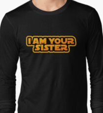 I am your family, I am your sister Long Sleeve T-Shirt