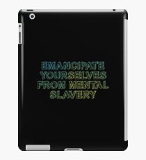 Emancipate yourselves from mental slavery iPad Case/Skin