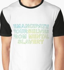 Emancipate yourselves from mental slavery Graphic T-Shirt