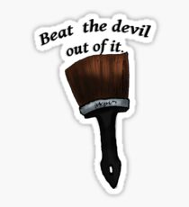 Beat the devil out of it- bob ross. Sticker