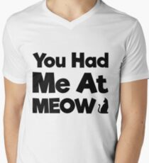 You Had Me At Meow Quote, Gift Men's V-Neck T-Shirt