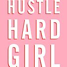 Hustle Hard Girl (Pink Version) by TheLoveShop