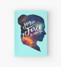 May the Force be With You - Carrie Fisher -Princess Leia Tribute Shirt Hardcover Journal