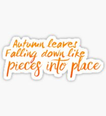 Autumn leaves falling down like pieces into place | Taylor Swift | All too Well  Sticker