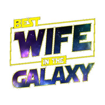 Best Wife in the Galaxy by Chuft