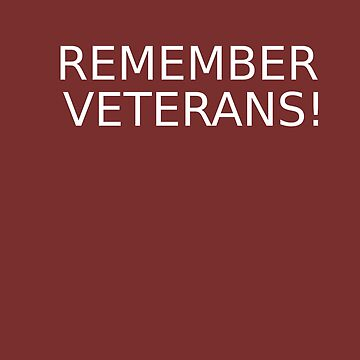 REMEMBER VETERANS - Strict Respectful T-Shirts and gift goods by Mila11