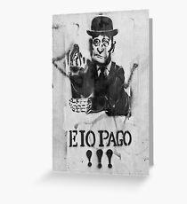 Eio Pago!!! Greeting Card
