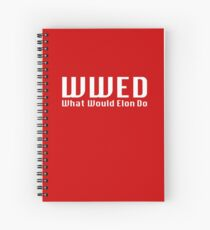 What Would Elon Do Spiral Notebook