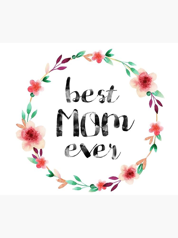 Best Mom ever by sevenroses