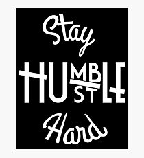 Stay Hmbl - White Photographic Print