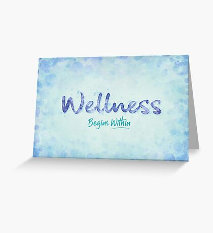 Wellness Begins Within Greeting Card