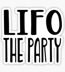 LIFO The Party T Shirt - Funny Accounting T Shirt and Gifts  Sticker