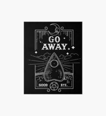 Ouija Board Seance Message - GO AWAY Art Board Print