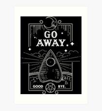 Ouija Board Seance Message - GO AWAY Art Print