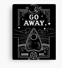 Ouija Board Seance Message - GO AWAY Canvas Print