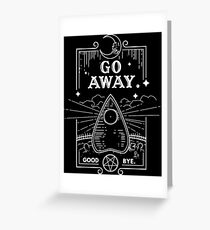 Ouija Board Seance Message - GO AWAY Greeting Card